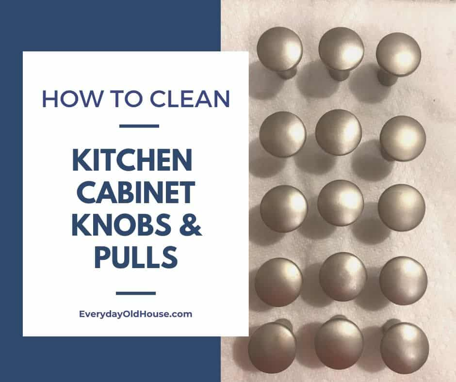 How To Clean Kitchen Cabinet Knobs And Pulls Secret Ingredient