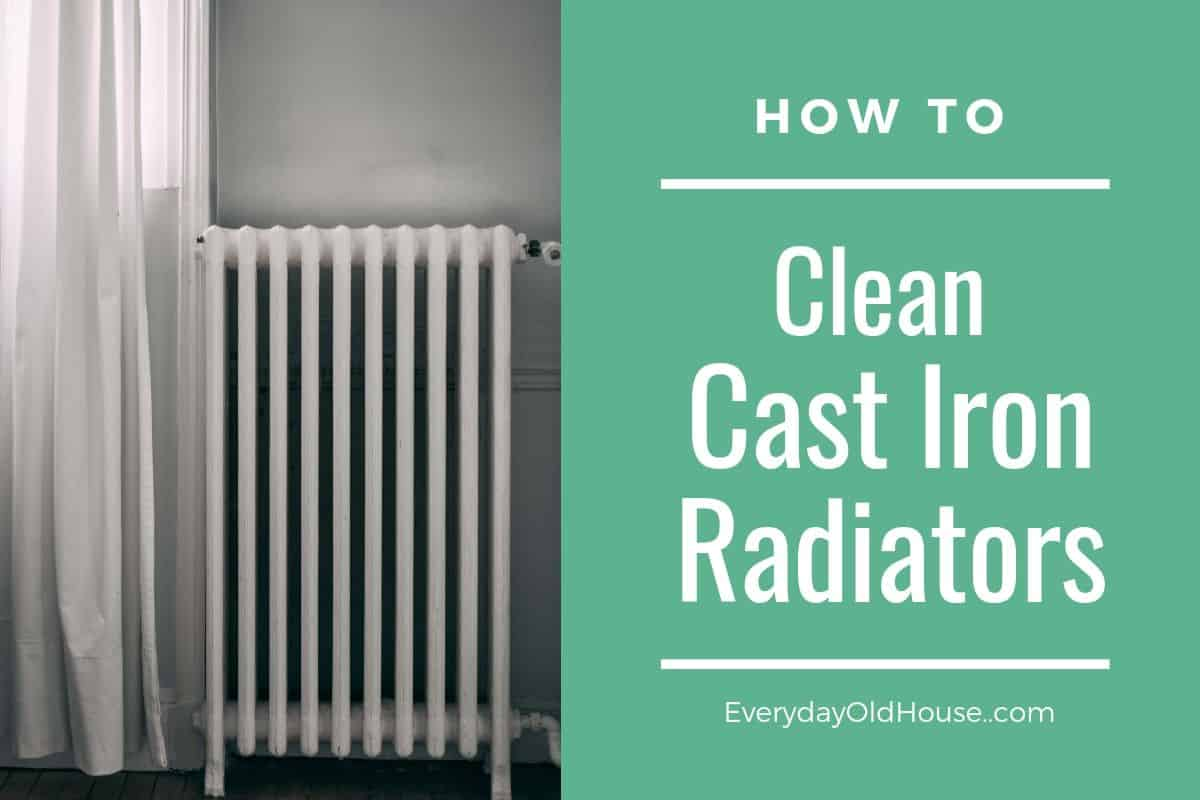 How To Clean Cast Iron Radiators Everyday Old House