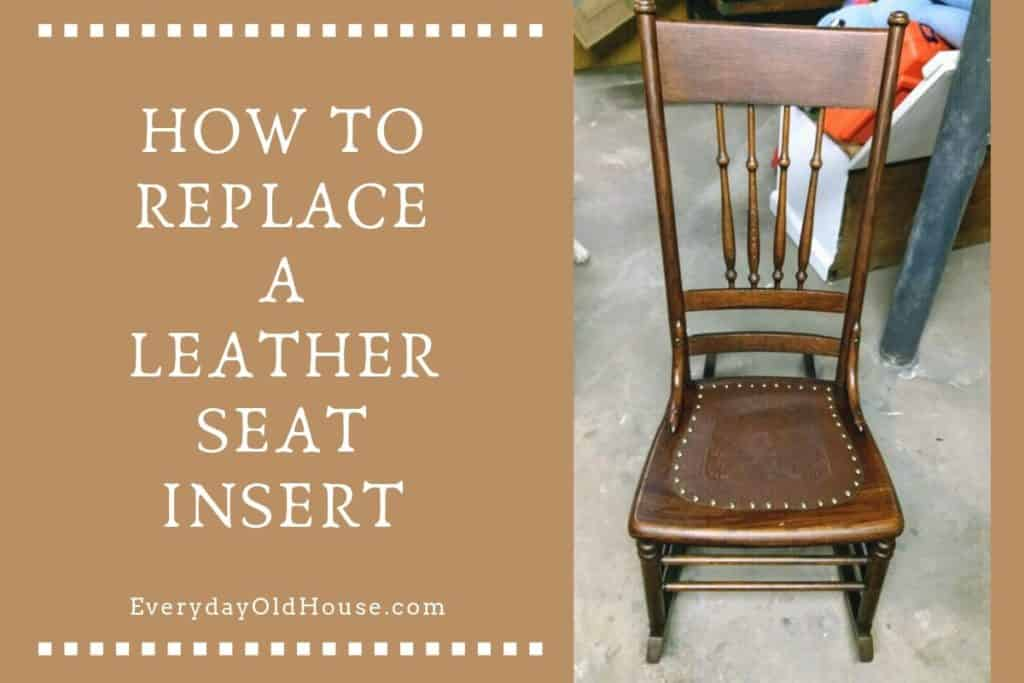 How To Replace A Leather Seat In An Antique Chair