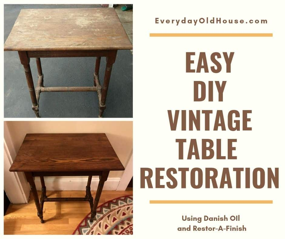Easy Diy Vintage Table Restoration Using Danish Oil And Restor A